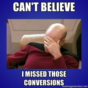 Missed Conversions Facepalm