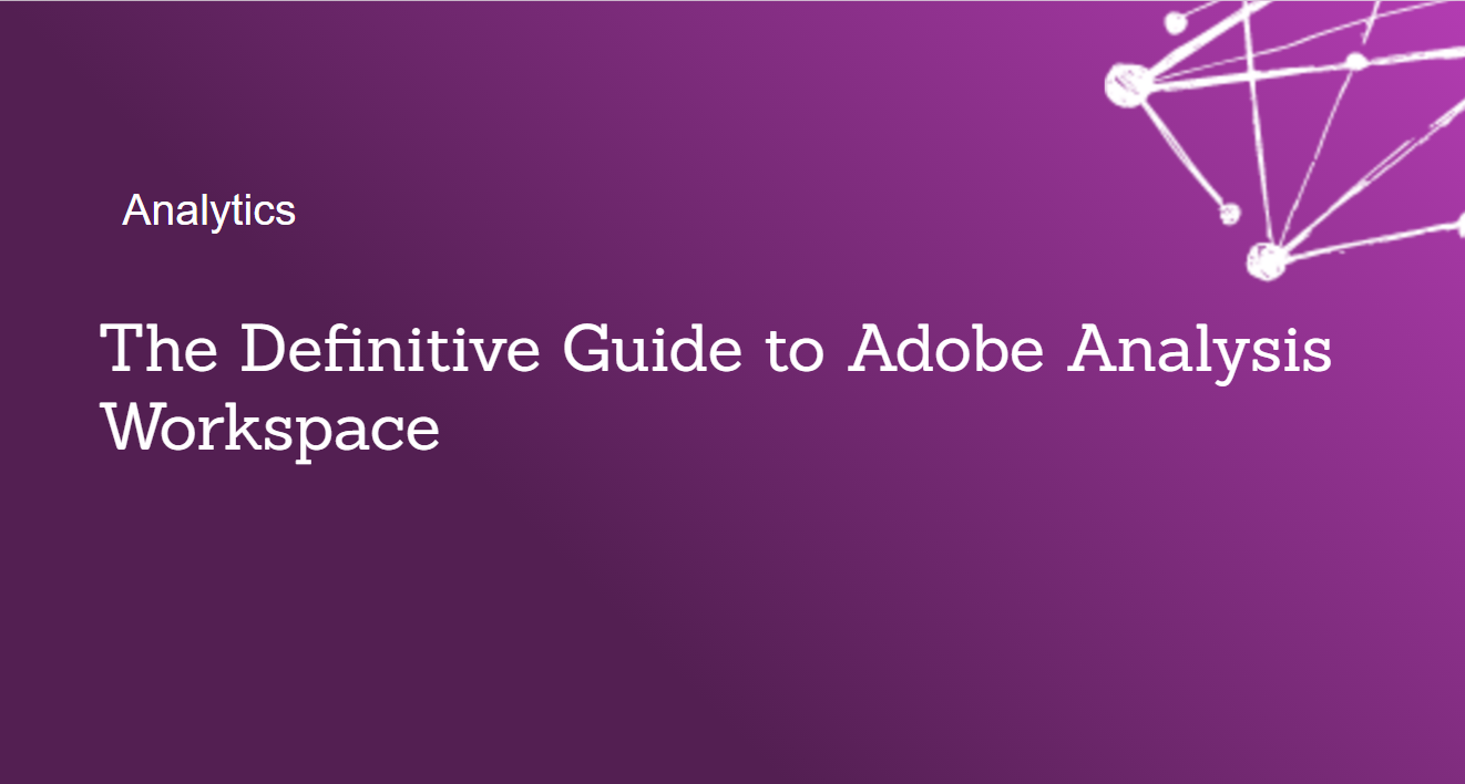 The Definitive Guide To Adobe Analysis Workspace Seer Interactive Just Recap Heres A Table Of Switch Connections That Are